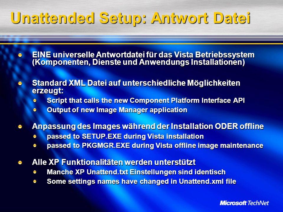 Unattended Setup: Antwort Datei EINE universelle Antwortdatei für das Vista Betriebssystem (Komponenten, Dienste und Anwendungs Installationen) Standa