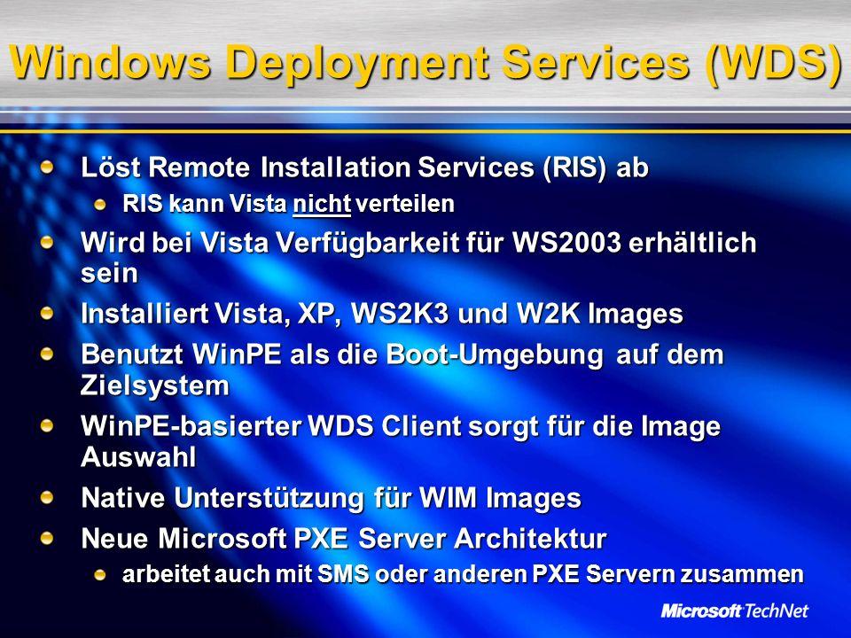 Windows Deployment Services (WDS) Löst Remote Installation Services (RIS) ab RIS kann Vista nicht verteilen Wird bei Vista Verfügbarkeit für WS2003 er
