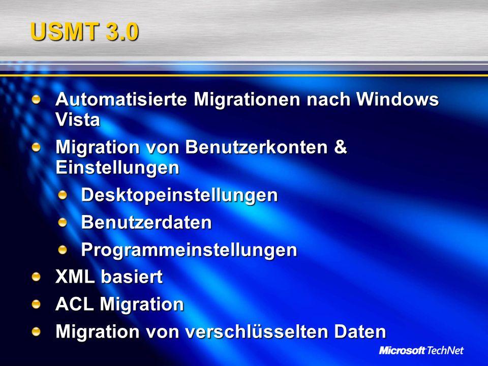 USMT 3.0 Automatisierte Migrationen nach Windows Vista Migration von Benutzerkonten & Einstellungen DesktopeinstellungenBenutzerdatenProgrammeinstellu