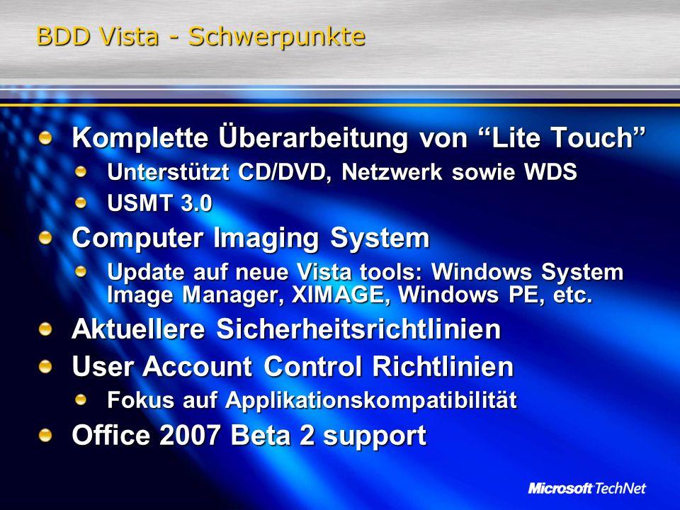 BDD Vista - Schwerpunkte Komplette Überarbeitung von Lite Touch Unterstützt CD/DVD, Netzwerk sowie WDS USMT 3.0 Computer Imaging System Update auf neu