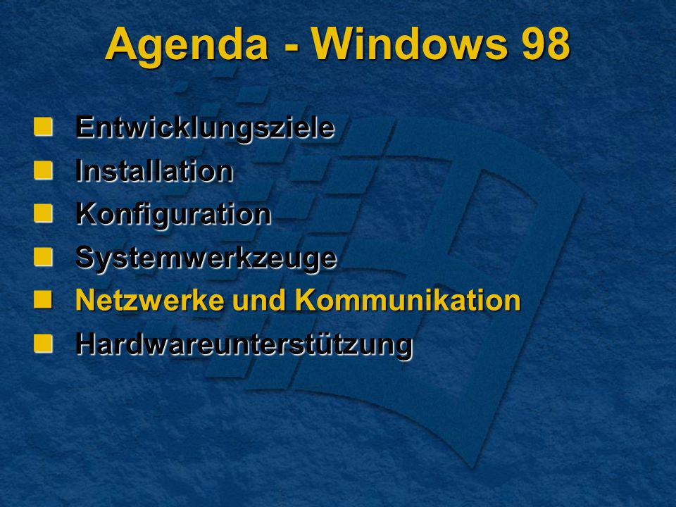 Agenda - Windows 98 Entwicklungsziele Entwicklungsziele Installation Installation Konfiguration Konfiguration Systemwerkzeuge Systemwerkzeuge Netzwerk