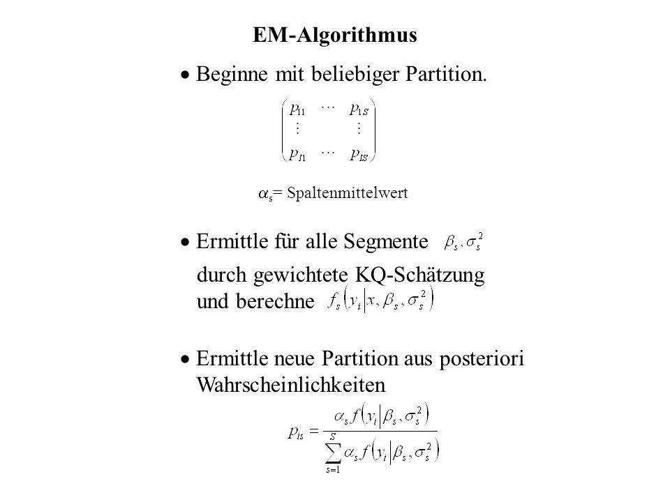 EM-Algorithmus Beginne mit beliebiger Partition. Ermittle für alle Segmente durch gewichtete KQ-Schätzung und berechne Ermittle neue Partition aus pos
