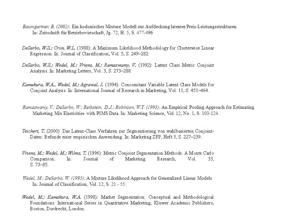 Baumgartner, B. (2002): Ein hodonisches Mixture Modell zur Aufdeckung latenter Preis-Leistungsstrukturen. In: Zeitschrift für Betriebswirtschaft, Jg.