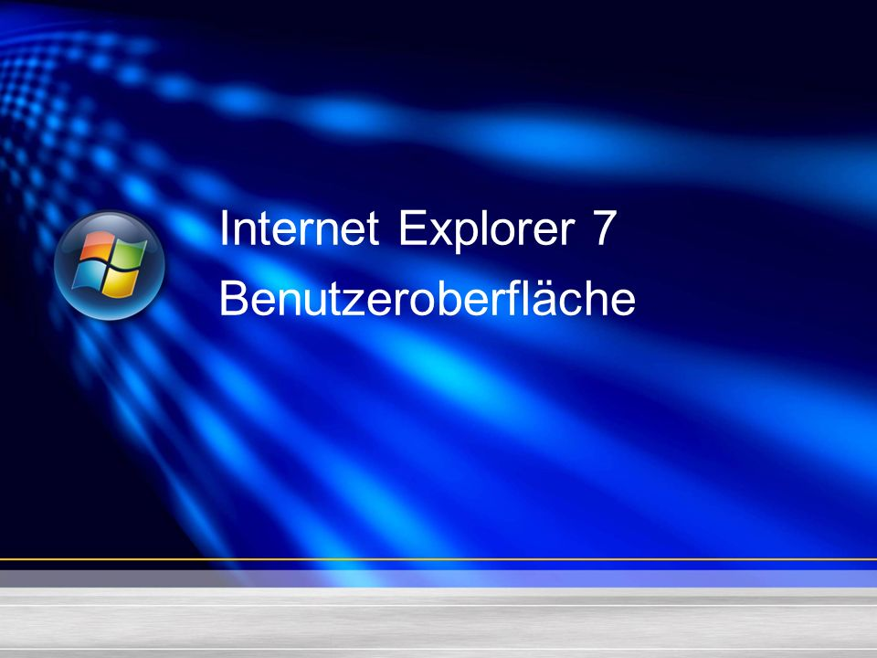 Internet Explorer 7 Benutzeroberfläche