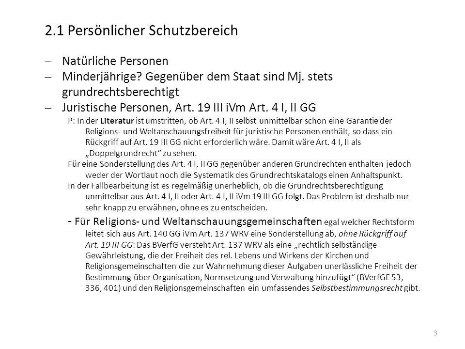 3 2.1 Persönlicher Schutzbereich Natürliche Personen Minderjährige? Gegenüber dem Staat sind Mj. stets grundrechtsberechtigt Juristische Personen, Art