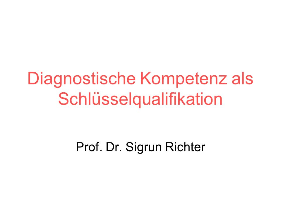 Prof.Dr. Sigrun Richter Diagnose ist kein Selbstzweck.