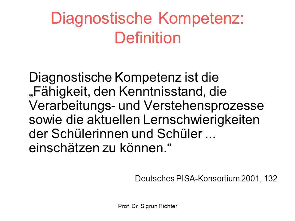 Diagnostische Kompetenz: Definition Diagnostische Kompetenz ist die Fähigkeit, den Kenntnisstand, die Verarbeitungs- und Verstehensprozesse sowie die