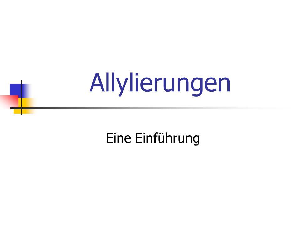 Allylierungsreagentien Organobor-Verbindungen Organosilicium-Verbindungen Organozinn-Verbindungen