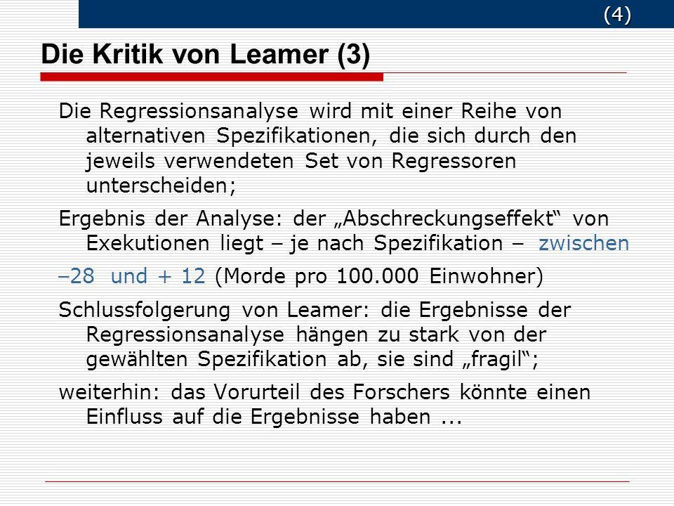 (5) (5) Die Kritik von Leamer (4) Welche Konsequenzen folgen aus der kritischen Analyse.