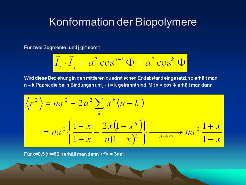 Konformation der Biopolymere Für zwei Segmente i und j gilt somit Wird diese Beziehung in den mittleren quadratischen Endabstand eingesetzt, so erhält