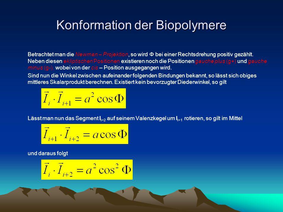 Konformation der Biopolymere Für zwei Segmente i und j gilt somit Wird diese Beziehung in den mittleren quadratischen Endabstand eingesetzt, so erhält man n – k Paare, die bei n Bindungen um j - i = k getrennt sind.