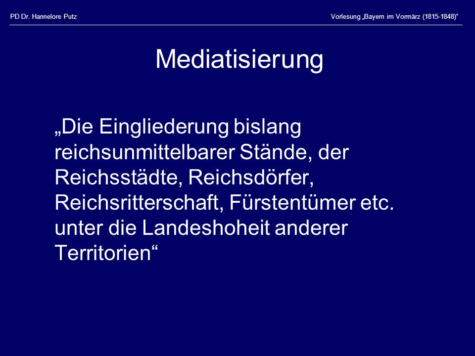 PD Dr.Hannelore PutzVorlesung Bayern im Vormärz (1815-1848) Wiener Kongress 18.