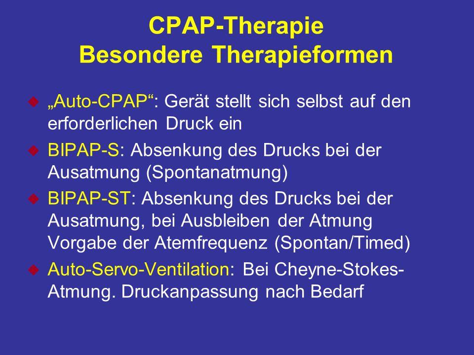 CPAP-Therapie Besondere Therapieformen u Auto-CPAP: Gerät stellt sich selbst auf den erforderlichen Druck ein u BIPAP-S: Absenkung des Drucks bei der Ausatmung (Spontanatmung) u BIPAP-ST: Absenkung des Drucks bei der Ausatmung, bei Ausbleiben der Atmung Vorgabe der Atemfrequenz (Spontan/Timed) u Auto-Servo-Ventilation: Bei Cheyne-Stokes- Atmung.