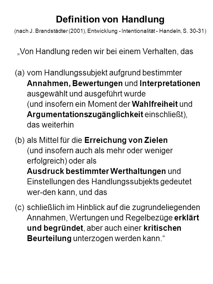 Definition von Handlung (nach J.Brandstädter (2001), Entwicklung - Intentionalität - Handeln, S.