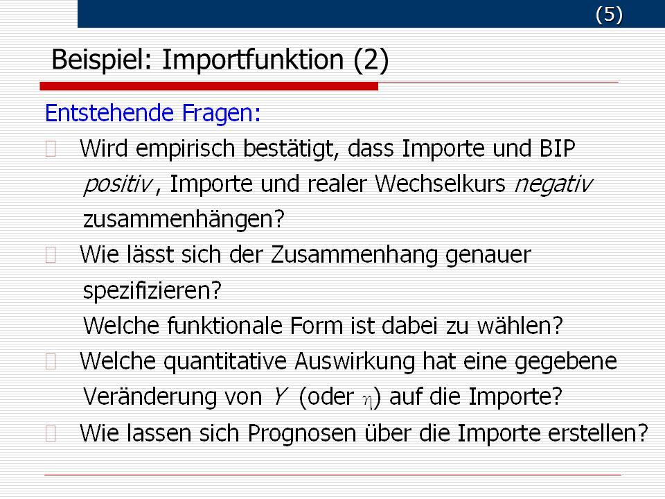 (5) (5) Beispiel: Importfunktion (2)