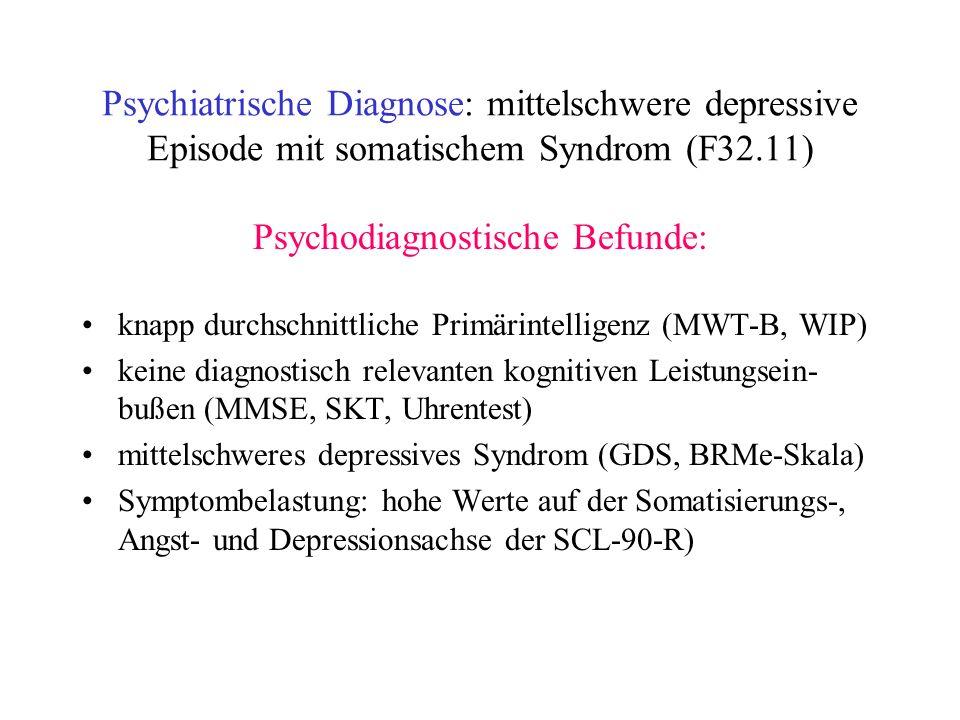 Psychiatrische Diagnose: mittelschwere depressive Episode mit somatischem Syndrom (F32.11) Psychodiagnostische Befunde: knapp durchschnittliche Primär