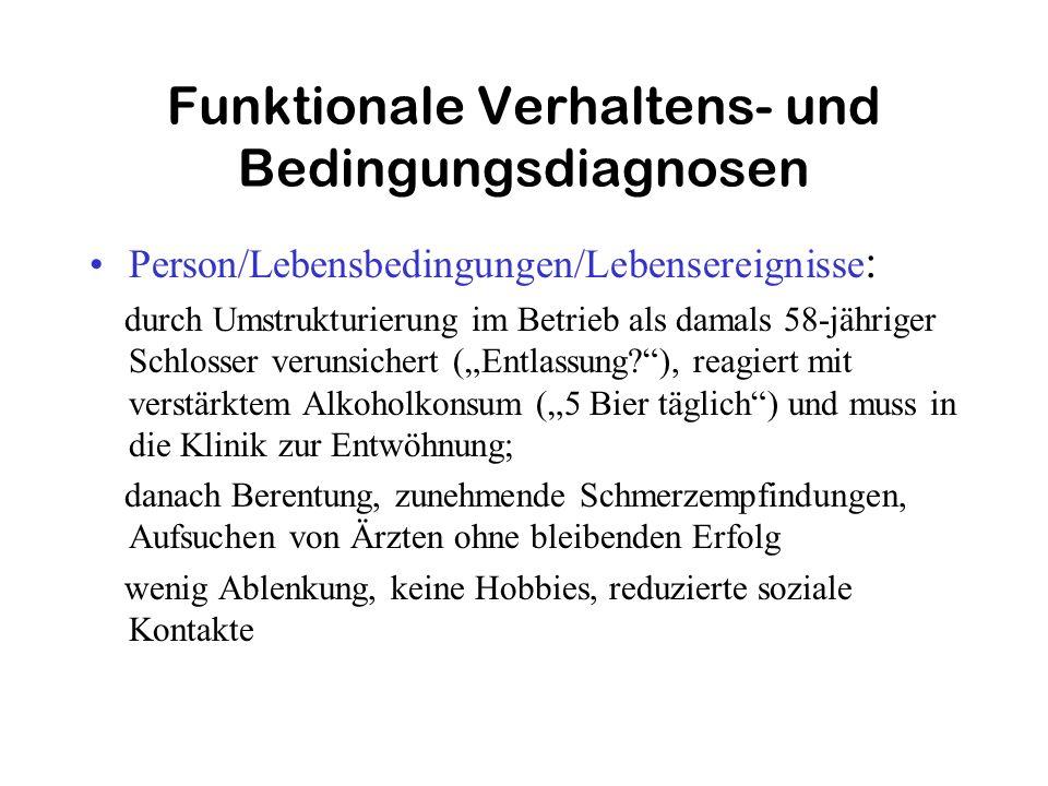 Funktionale Verhaltens- und Bedingungsdiagnosen Person/Lebensbedingungen/Lebensereignisse : durch Umstrukturierung im Betrieb als damals 58-jähriger S