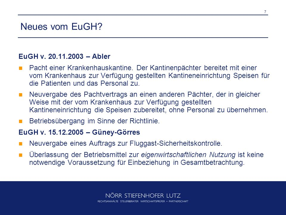 7 Neues vom EuGH? EuGH v. 20.11.2003 – Abler Pacht einer Krankenhauskantine. Der Kantinenpächter bereitet mit einer vom Krankenhaus zur Verfügung gest