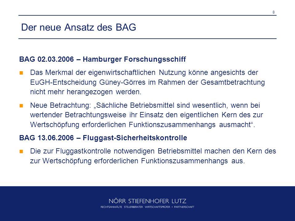 8 Der neue Ansatz des BAG BAG 02.03.2006 – Hamburger Forschungsschiff Das Merkmal der eigenwirtschaftlichen Nutzung könne angesichts der EuGH-Entschei