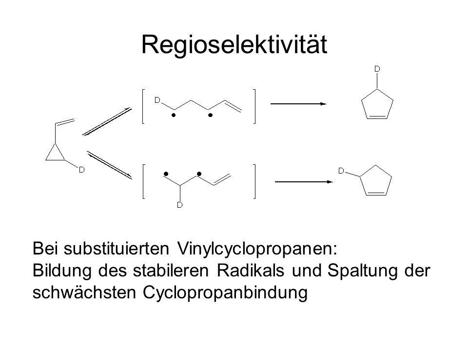 Regioselektivität Bei substituierten Vinylcyclopropanen: Bildung des stabileren Radikals und Spaltung der schwächsten Cyclopropanbindung