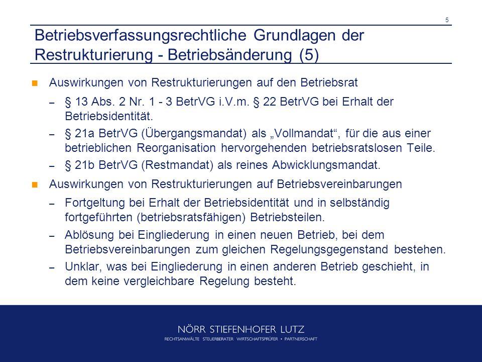 5 Betriebsverfassungsrechtliche Grundlagen der Restrukturierung - Betriebsänderung (5) Auswirkungen von Restrukturierungen auf den Betriebsrat – § 13