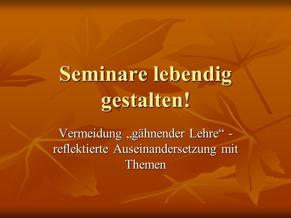 Meine Gründe für den Besuch dieses Seminars 1.Ich habe es mir ausgesucht, weil… 1.