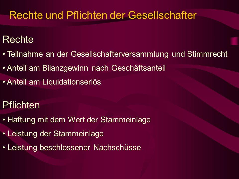 Rechte und Pflichten der Gesellschafter Rechte Teilnahme an der Gesellschafterversammlung und Stimmrecht Anteil am Bilanzgewinn nach Geschäftsanteil A