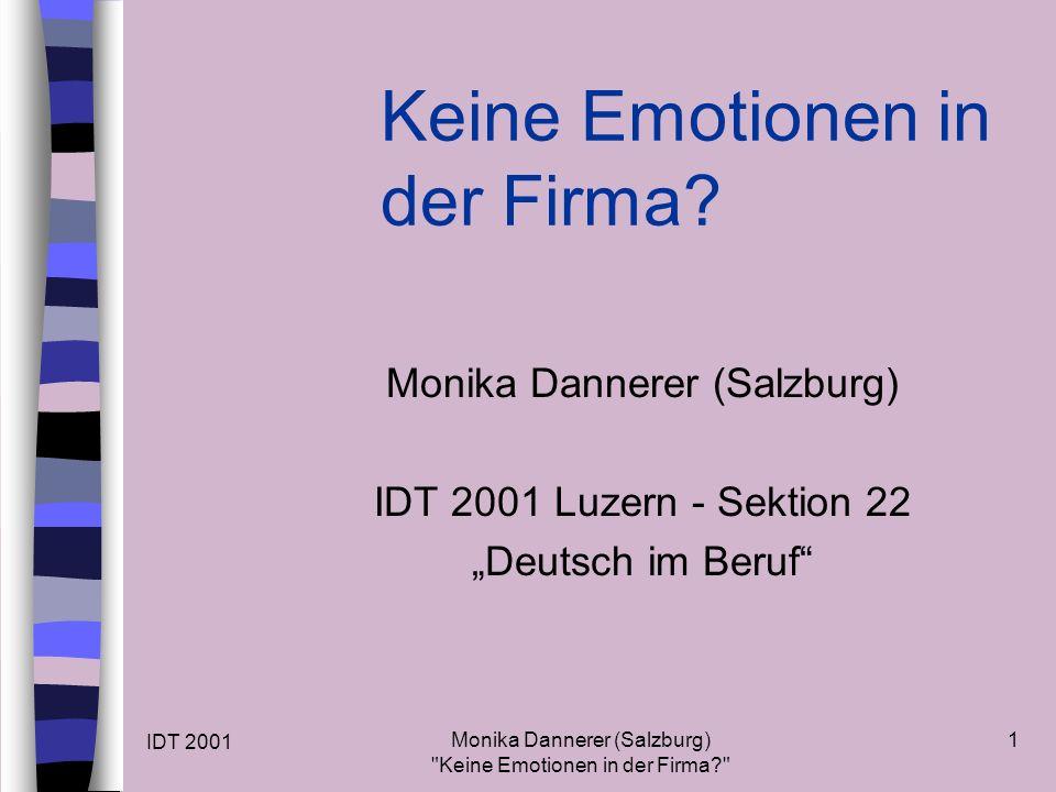 IDT 2001 Monika Dannerer (Salzburg) Keine Emotionen in der Firma 1 Keine Emotionen in der Firma.