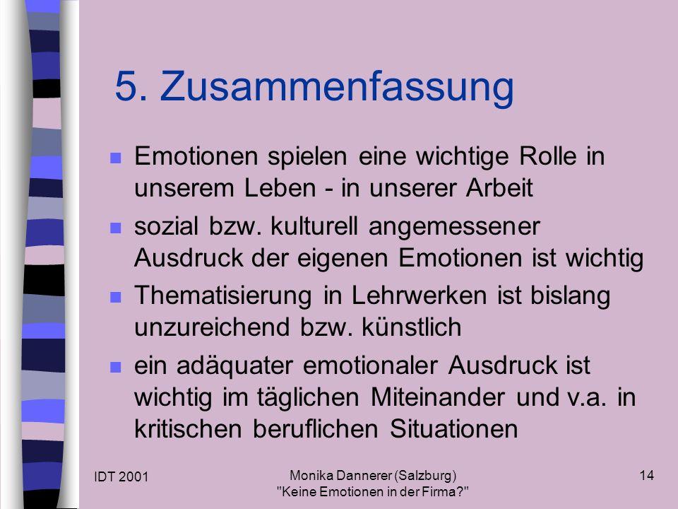 IDT 2001 Monika Dannerer (Salzburg) Keine Emotionen in der Firma 14 5.