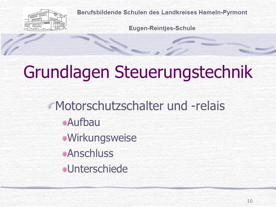10 Grundlagen Steuerungstechnik Berufsbildende Schulen des Landkreises Hameln-Pyrmont Eugen-Reintjes-Schule Motorschutzschalter und -relais Aufbau Wirkungsweise Anschluss Unterschiede