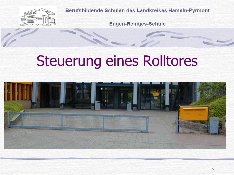2 Steuerung eines Rolltores Berufsbildende Schulen des Landkreises Hameln-Pyrmont Eugen-Reintjes-Schule