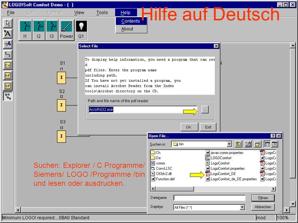 Hilfe auf Deutsch Suchen: Explorer / C Programme/ Siemens/ LOGO /Programme /bin und lesen oder ausdrucken.