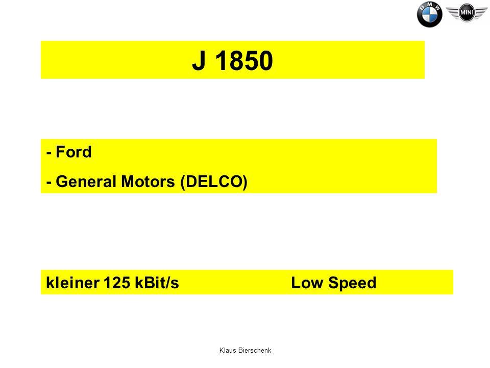 Klaus Bierschenk - Ford - General Motors (DELCO) J 1850 kleiner 125 kBit/sLow Speed