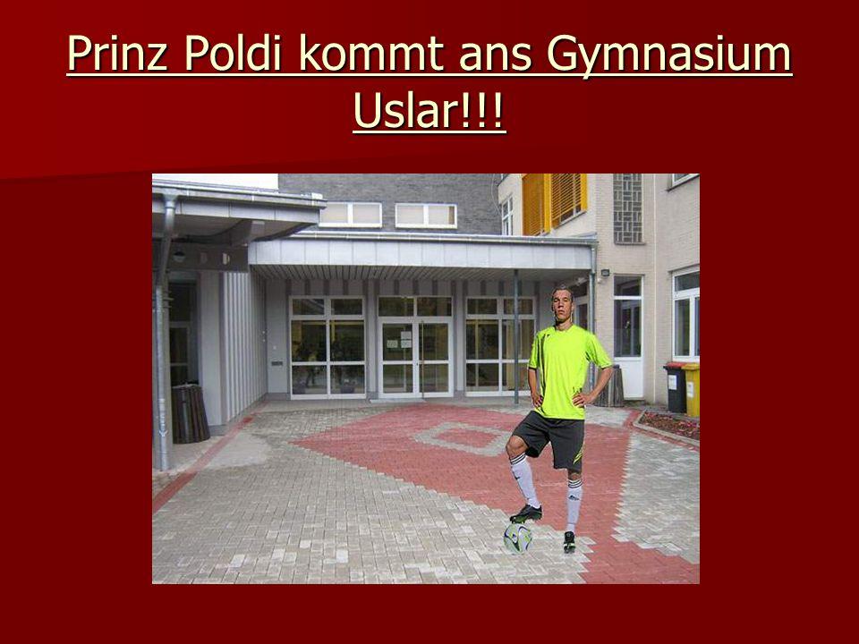 Prinz Poldi kommt ans Gymnasium Uslar!!!
