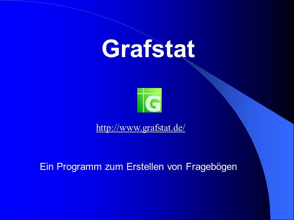 Grafstat Ein Programm zum Erstellen von Fragebögen http://www.grafstat.de/