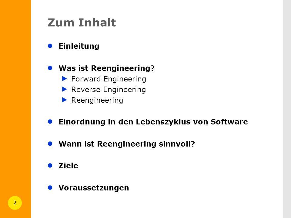 2 Zum Inhalt Einleitung Was ist Reengineering? Forward Engineering Reverse Engineering Reengineering Einordnung in den Lebenszyklus von Software Wann
