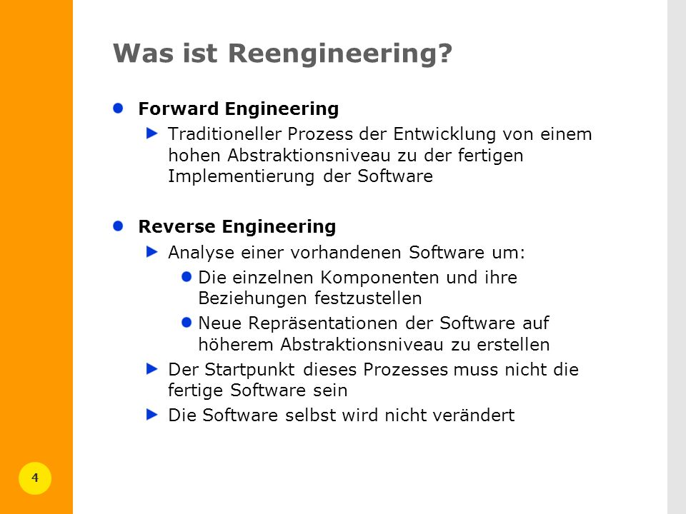 4 Was ist Reengineering? Forward Engineering Traditioneller Prozess der Entwicklung von einem hohen Abstraktionsniveau zu der fertigen Implementierung