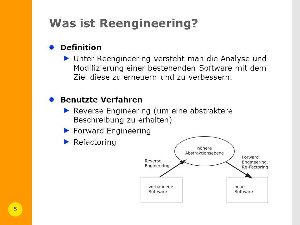 5 Was ist Reengineering? Definition Unter Reengineering versteht man die Analyse und Modifizierung einer bestehenden Software mit dem Ziel diese zu er