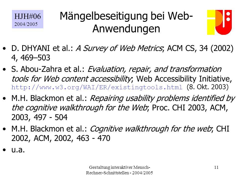 Gestaltung interaktiver Mensch- Rechner-Schnittstellen - 2004/2005 11 Mängelbeseitigung bei Web- Anwendungen D.