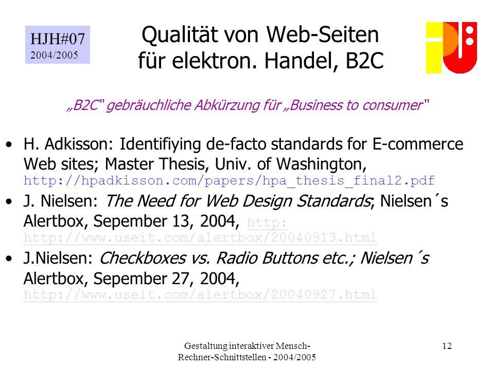 Gestaltung interaktiver Mensch- Rechner-Schnittstellen - 2004/2005 12 Qualität von Web-Seiten für elektron.