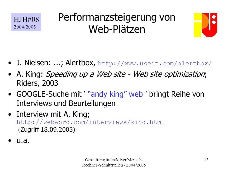 Gestaltung interaktiver Mensch- Rechner-Schnittstellen - 2004/2005 13 Performanzsteigerung von Web-Plätzen J.
