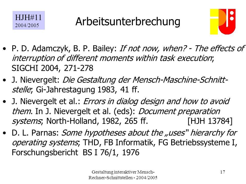 Gestaltung interaktiver Mensch- Rechner-Schnittstellen - 2004/2005 17 Arbeitsunterbrechung P.