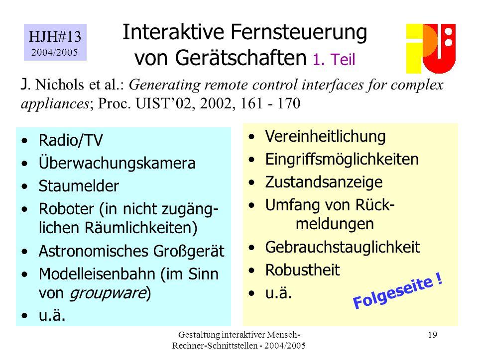 Gestaltung interaktiver Mensch- Rechner-Schnittstellen - 2004/2005 19 Interaktive Fernsteuerung von Gerätschaften 1.