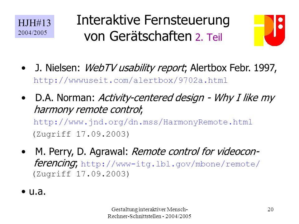 Gestaltung interaktiver Mensch- Rechner-Schnittstellen - 2004/2005 20 Interaktive Fernsteuerung von Gerätschaften 2.