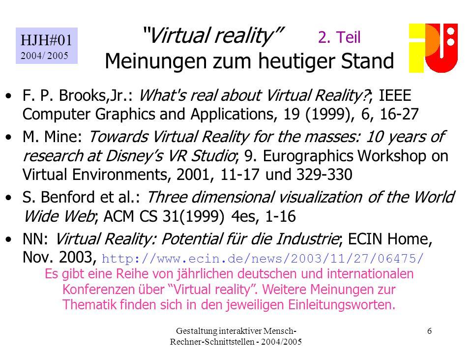 Gestaltung interaktiver Mensch- Rechner-Schnittstellen - 2004/2005 6 Virtual reality 2.