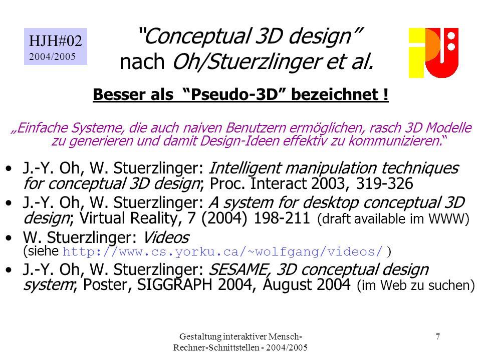 Gestaltung interaktiver Mensch- Rechner-Schnittstellen - 2004/2005 7 Conceptual 3D design nach Oh/Stuerzlinger et al.