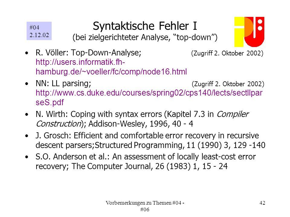 Vorbemerkungen zu Themen #04 - #06 42 Syntaktische Fehler I (bei zielgerichteter Analyse, top-down) R.
