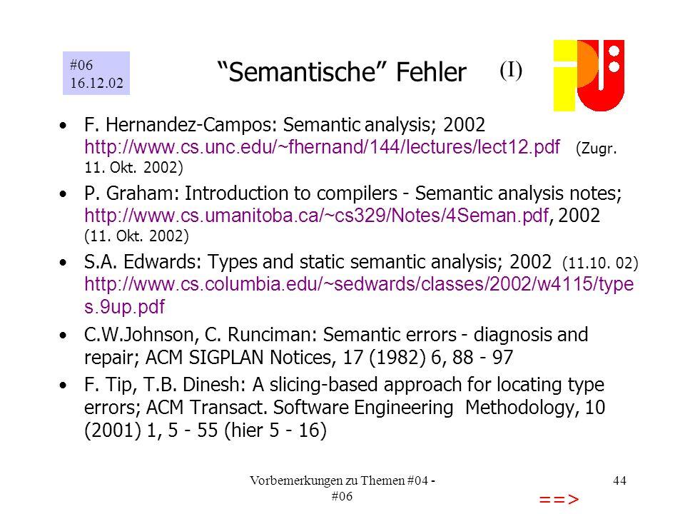 Vorbemerkungen zu Themen #04 - #06 44 Semantische Fehler F.