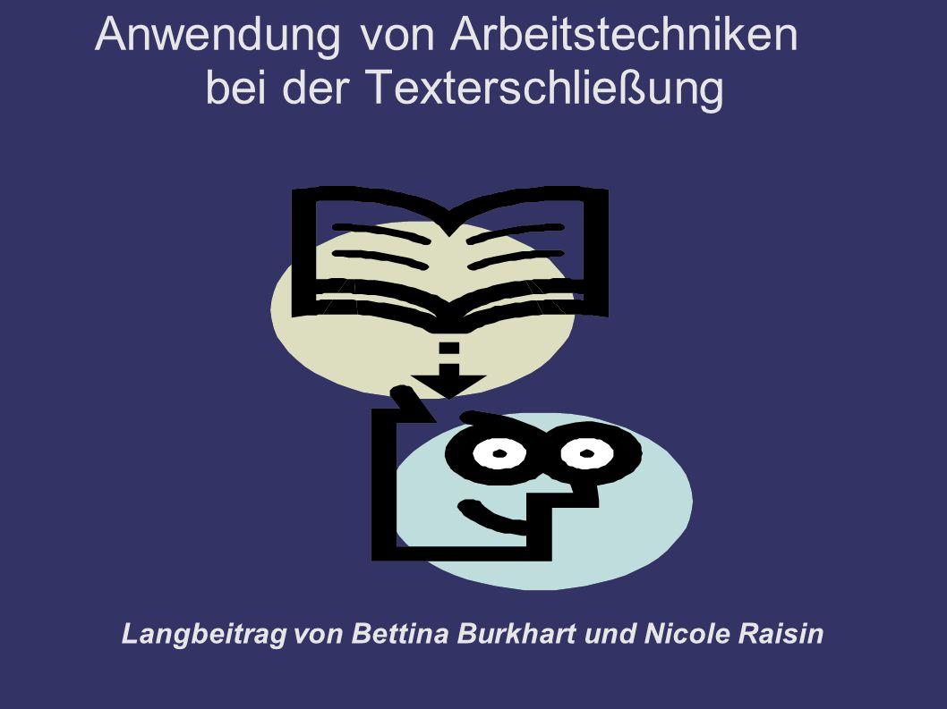 Anwendung von Arbeitstechniken bei der Texterschließung Langbeitrag von Bettina Burkhart und Nicole Raisin