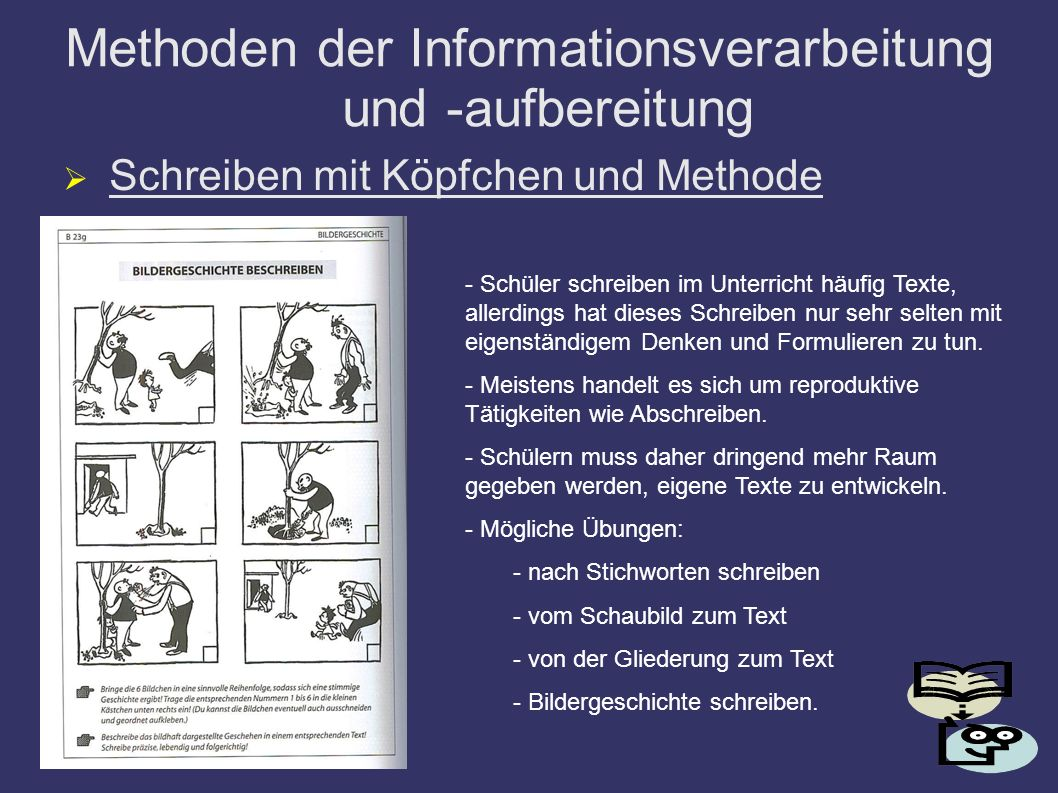 Methoden der Informationsverarbeitung und -aufbereitung Schreiben mit Köpfchen und Methode - Schüler schreiben im Unterricht häufig Texte, allerdings